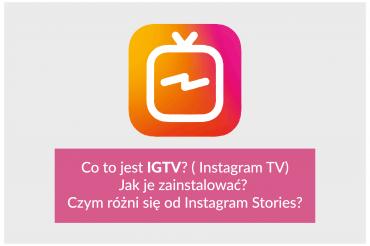 IGTV – Instagram TV – co to jest i jak je założyć?