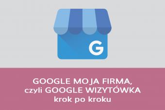 Google wizytówka – Google Moja firma