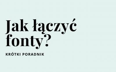 Krótki poradnik – jak łączyć fonty?